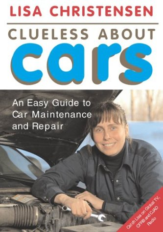 9781552635063: Clueless About Cars: An easy guide to car maintenance and repair
