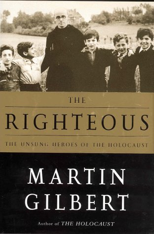 9781552635124: The Righteous : The Unsung Heroes of the Holocaust