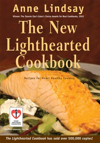 The New Lighthearted Cookbook: Recipes for Healthy Heart Cooking (1552635333) by Anne Lindsay