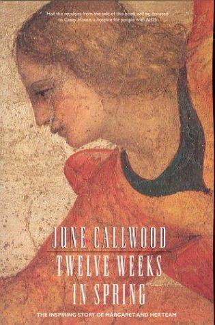 9781552635391: Twelve Weeks in Spring: The Inspiring Story of Margaret and Her Team
