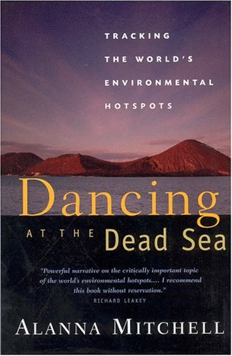 9781552635865: Dancing at the Dead Sea: Tracking the World's Environmental Hotspots
