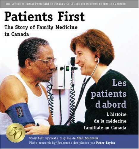Patients First : The Story of Family Medicine in Canada: n/a