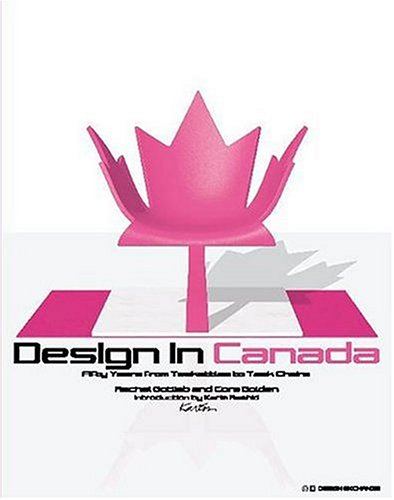 9781552636312: Design in Canada: Fifty Years from Tea Kettles to Task Chairs