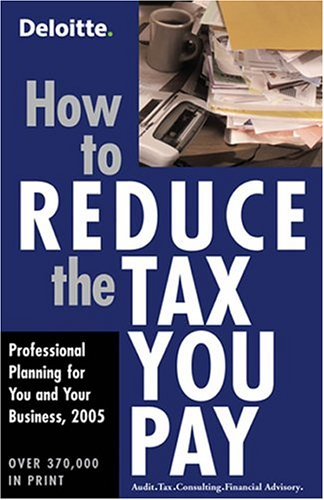 How to Reduce the Tax You Pay: Planning Through 2005 Plus Tips for 2004 Returns: Key Porter Books