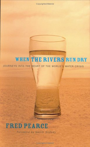 9781552637418: When the Rivers Run Dry: Journeys Into the Heart of the World's Water Crisis