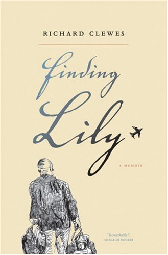 Finding Lily: A Memoir: Clewes, Richard