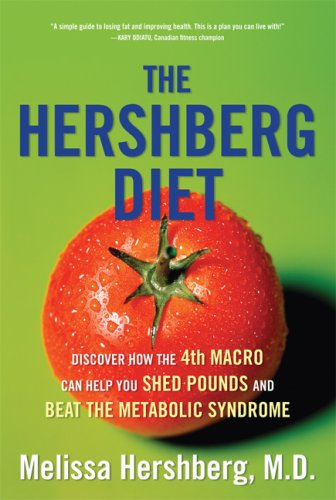 9781552637999: The Hershberg Diet: Discover How the Fourth Macro Can Help You Shed Pounds and Beat the Metabolic Syndrome