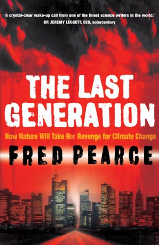 9781552638705: The Last Generation : How Nature Will Take Her Revenge for Climate Change