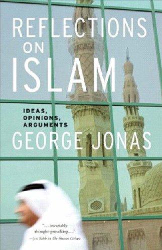 Reflections on Islam: Ideas, Opinions, Arguments: Jonas, George