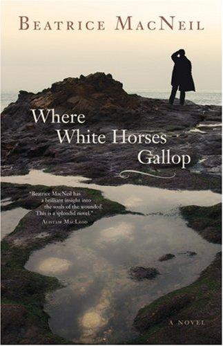 9781552639153: Where White Horses Gallop: A Novel