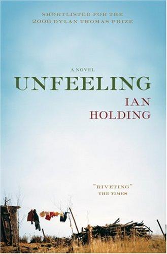 9781552639177: Unfeeling: A Novel