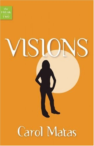 Visions (Freak, Book 2) (Bk. 2) (1552639320) by Matas, Carol