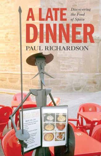 9781552639511: A Late Dinner : Discovering the Food of Spain