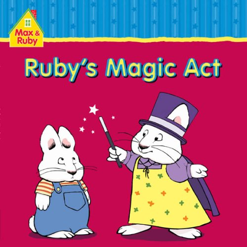 9781552639658: Max and Ruby: Ruby's Magic Act