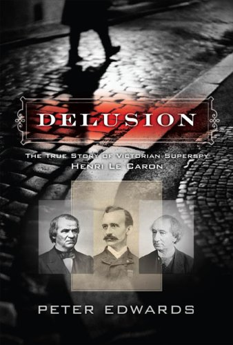 9781552639672: Delusion: The True Story of Victorian Superspy Henri Le Caron