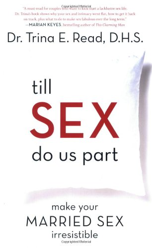 9781552639993: Till Sex Do Us Part: Make Your Married Sex Irresistible