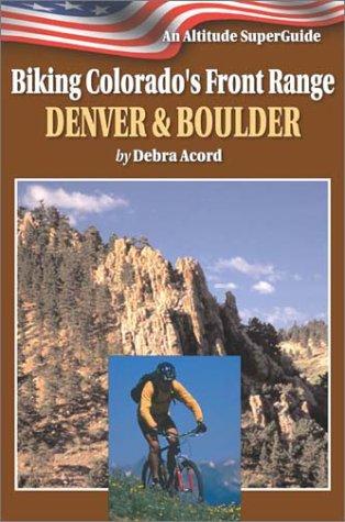 9781552650479: Denver & Boulder (Biking Colorado's Front Range)