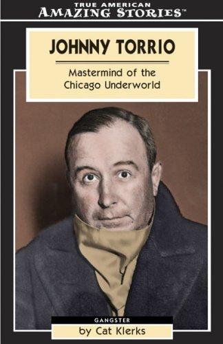 9781552651087: Johnny Torrio: Mastermind of the Chicago Underworld (Amazing Stories) (Amazing Stories (Altitude Publishing))