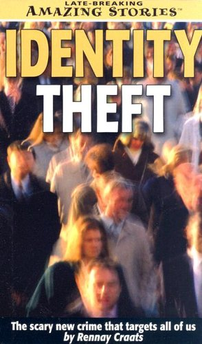 Identity Theft: The scary new crime that targets all of us (Late Breaking Amazing Stories): Rennay ...