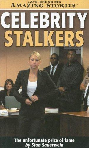 Celebrity Stalkers The Unfortunate Price of Fame: Stan Sauerwein