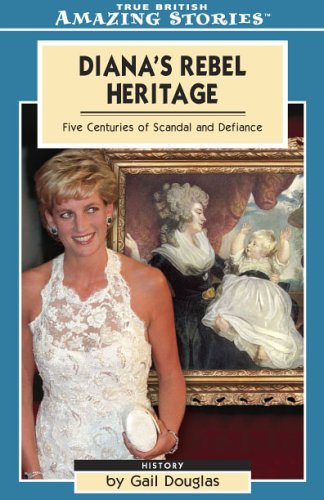 9781552659014: Diana's Rebel Heritage: Five Centuries of Scandal and Defiance (Amazing Stories)