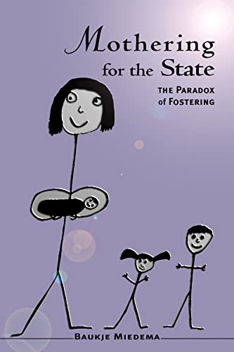 Mothering for the State : The Paradox of Fostering