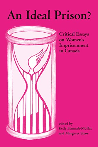 9781552660249: An Ideal Prison?: Critical Essays on Women's Imprisonment in Canada