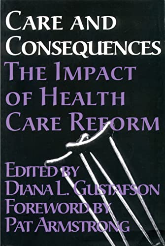 Care and Consequences : The Impact of Health Care Reform: Diana Gustafson