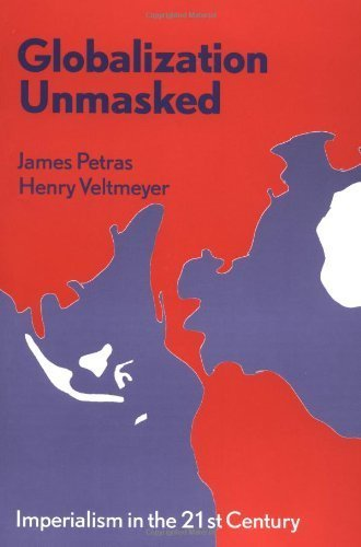 9781552660492: [(Globalization Unmasked: Imperialism in the 21st Century )] [Author: James F. Petras] [Aug-2001]