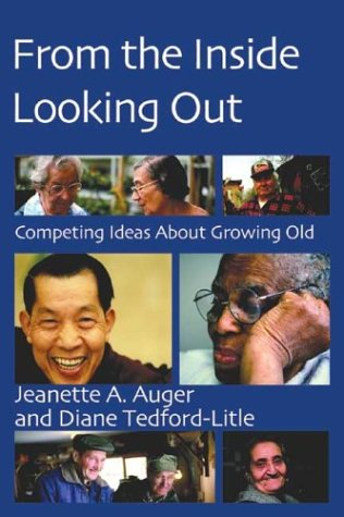 9781552660706: From the Inside Looking Out: Competing Ideas About Growing Old