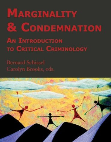 9781552660911: Marginality & Condemnation: An Introduction to Critical Criminology