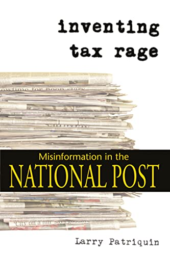 9781552661468: Inventing Tax Rage: Misinformation in the National Post