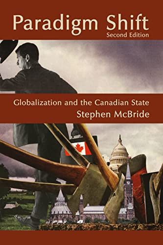 Paradigm Shift: Second Edition: Globalization and the Canadian State