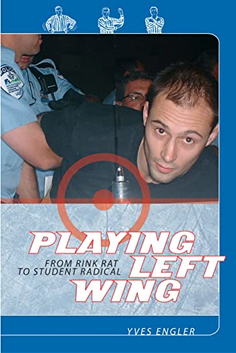 9781552661697: Playing Left Wing: From Rink Rat to Student Radical