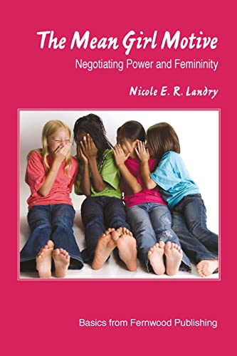 9781552662663: The Mean Girl Motive: Negotiating Power and Feminity