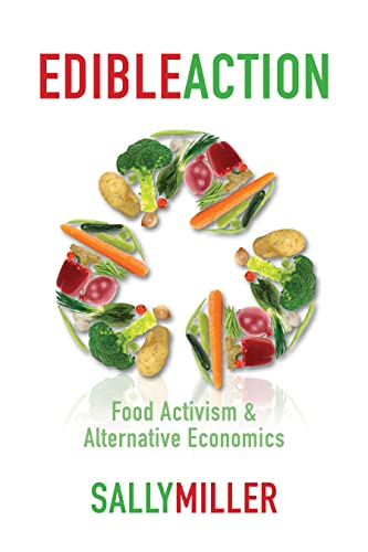 9781552662809: Edible Action: Food Activism & Alternative Economics