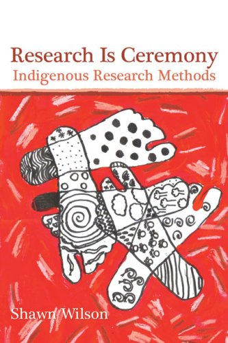 9781552662816: Research Is Ceremony: Indigenous Research Methods