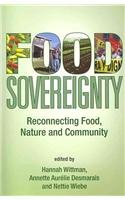 9781552663745: Food Sovereignty: Reconnecting Food, Nature & Community