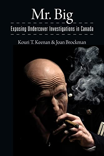 9781552663769: Mr. Big: Exposing Undercover Investigations in Canada