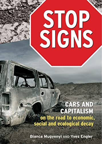 9781552663844: Stop Signs: Cars and Capitalism on the Road to Economic, Social and Ecological Decay