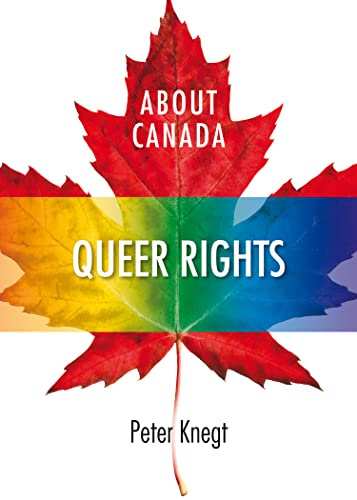 About Canada: Queer Rights: Knegt, Peter