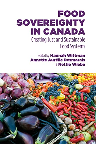 9781552664438: Food Sovereignty in Canada: Creating Just and Sustainable Food Systems