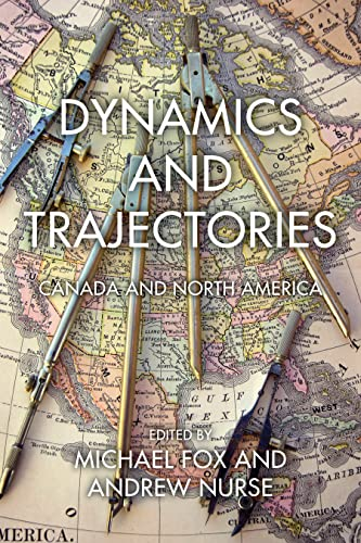 Dynamics and Trajectories: Canada and North America (Paperback)