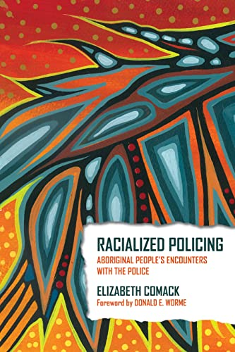 9781552664759: Racialized Policing: Aboriginal People's Encounters with the Police