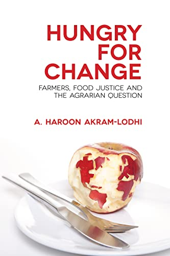 Hungry for Change: Farmers. Food Justive and: Akram-lodhi, Haroon