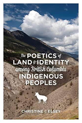9781552665503: The Poetics of Land & Identity Among British Columbia Indigenous Peoples