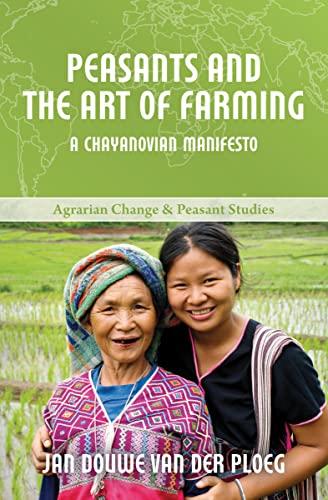 9781552665657: Peasants and the Art of Farming: A Chayanovian Manifesto