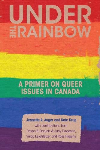9781552665855: Under the Rainbow: A Primer on Queer Issues in Canada