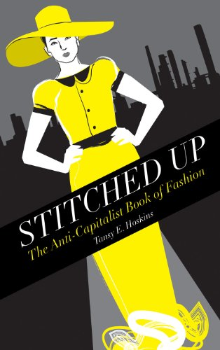 9781552666630: Stitched Up: The Anti-Capitalist Book of Fashion