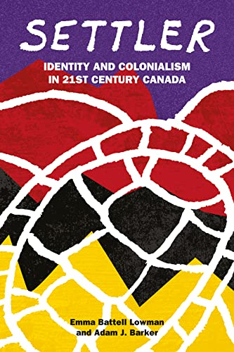 9781552667781: Settler: Identity and Colonialism in 21st Century Canada
